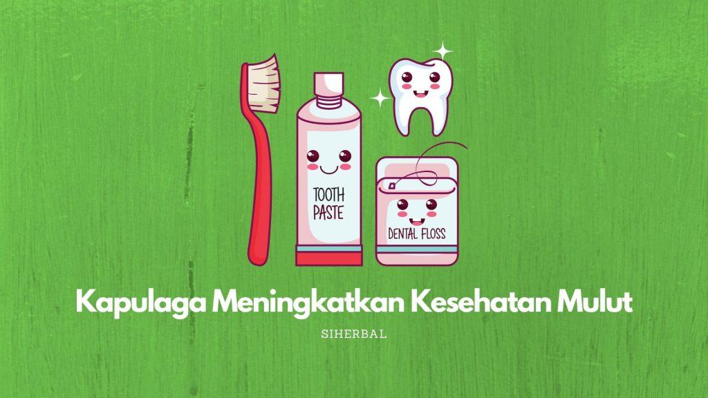 Meningkatkan Kesehatan Mulut